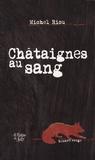Michel Riou - Châtaignes au sang.