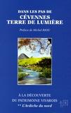 Michel Riou - Dans les pas de Cévennes Terre de Lumière - A la découverte du patrimoine vivarois Tome 2, L'Ardèche du nord.
