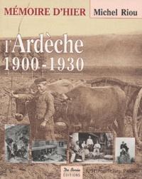 Michel Riou - L'Ardèche 1900-1930.