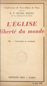 Michel Riquet - L'Église, liberté du monde (3). Conscience et autorité.