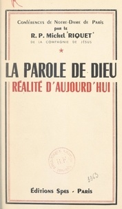Michel Riquet et Maurice Feltin - La parole de Dieu, réalité d'aujourd'hui.