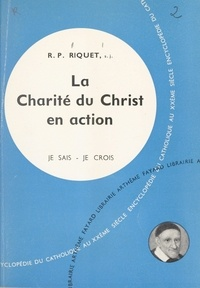 Michel Riquet - Les problèmes du monde et de l'Église (9) - La charité du Christ en action : des origines à Saint Vincent de Paul.