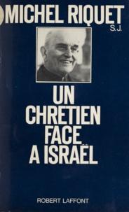 Michel Riquet - Un chrétien face à Israël.