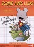 Michel Rius - Ecrire avec Ludo - Les textes-types. Un outil pour la production écrite cycle 2.