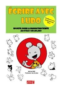 Michel Rius - Ecrire avec Ludo - Un outil pour la production écrite au cycle 2 (CP, CE1, CE2).