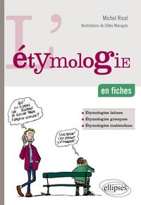 Michel Rival - L'étymologie en fiches.