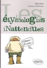 Michel Rival - Les étymologies inattendues.
