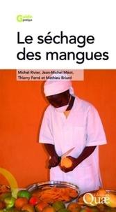 Michel Rivier et Jean-Michel Méot - Le séchage des mangues.