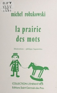 Michel Robakowski et Philippe Lagautrière - La prairie des mots.