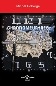 Michel Roberge - Chronomeurtres.