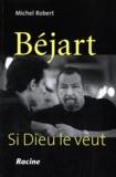 Michel Robert - Béjart - Si Dieu le veut.