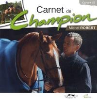 Michel Robert - Carnet de champion.