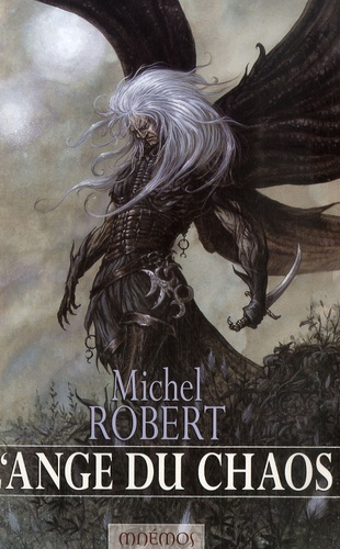 Michel Robert - L'Agent des Ombres Tome 1 : L'ange du chaos.