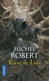 Michel Robert - L'Agent des Ombres Tome 2 : Coeur de Loki.