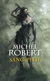 Michel Robert - L'Agent des Ombres Tome 3 : Sang-pitié.