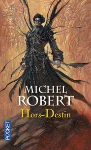 Michel Robert - L'Agent des Ombres Tome 4 : Hors-Destin.