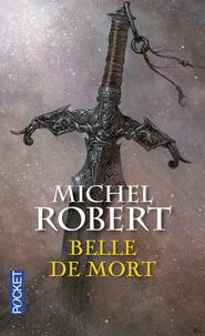 Michel Robert - L'Agent des Ombres Tome 5 : Belle de mort.
