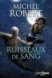 Michel Robert - L'Agent des Ombres Tome 9 : Ruisseaux de sang.