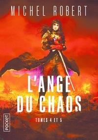 Michel Robert - L'ange du chaos Intégrale : Tome 4, Hors-Destin ; Tome 5, Belle de Mort.