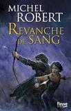 Michel Robert - La fille des Clans Tome 2 : Revanche de sang.