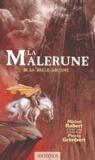 Michel Robert - La Malerune Tome 3 : La Belle Arcane.