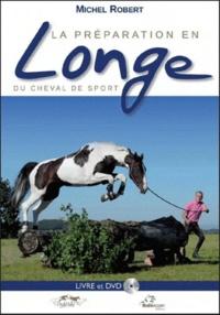 Michel Robert - La préparation en longe du cheval de sport. 1 DVD