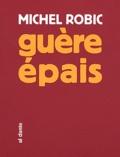 Michel Robic - Guère épais - Ebauche de roman fleuve.