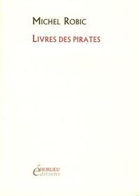 Michel Robic - Livres des pirates - Précédé de L'isle de la langue.