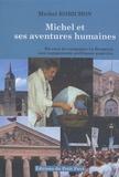 Michel Robichon - Michel et ses aventures humaines.