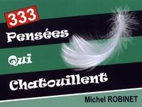 Michel Robinet - 333 pensées qui chatouillent.