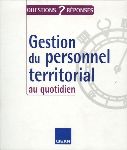 Michel Roby et Robert Amberto - Gestion du personnel territorial au quotidien - Complément / Mise à jour Novembre 2005.