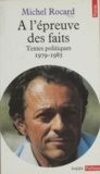 Michel Rocard - À l'épreuve des faits - Textes politiques, 1979-1985.