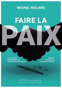 Michel Rocard - Faire la paix.