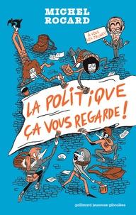 Michel Rocard - La politique ça vous regarde !.