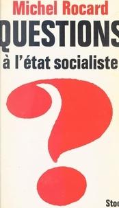 Michel Rocard et Jean-Claude Barreau - Questions à l'État socialiste.