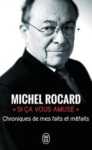 Michel Rocard - Si ça vous amuse... - Chronique de mes faits et méfaits.