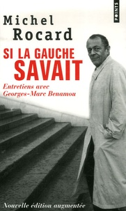 Michel Rocard - Si la gauche savait.