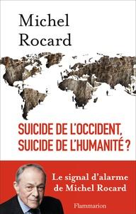 Michel Rocard - Suicide de l'Occident, suicide de l'humanité ?.
