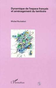 Michel Rochefort - Dynamique de l'espace français et aménagement du territoire.
