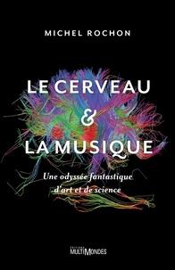 Michel Rochon - Le cerveau et la musique.