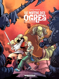 Michel Rodrigue et Vincenzo Cucca - Le maître des ogres Tome 3 : L'antre des pouvoirs.