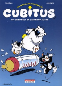 Michel Rodrigue et Pierre Aucaigne - Les nouvelles aventures de Cubitus Tome 2 : Un chien peut en cacher un autre.