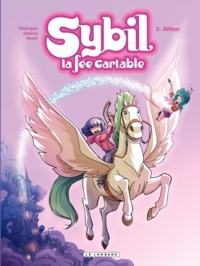 Michel Rodrigue et Antonello Dalena - Sybil la fée cartable Tome 3 : Aïthor.