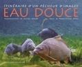 Michel Roggo et Pierre-Pascal Rossi - Eau douce - Itinéraire d'un pêcheur d'images.