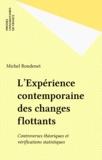 Michel Rondenet - L'Expérience contemporaine des changes flottants - Controverses théoriques et vérifications statistiques.