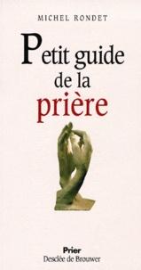Michel Rondet - Petit guide de la prière.