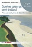 Michel Rondet et Pierre Faure - Que tes oeuvres sont belles ! - Prier avec les hymnes de Didier Rimaud.