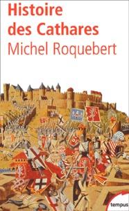 Livre électronique à télécharger Histoire des Cathares. Hérésie, Croisade, Inquisition du XIème au XIVème siècle (French Edition)  par Michel Roquebert