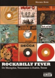 Michel Rose - Rockabilly Fever - De Memphis, Tennessee à Austin, Texas.