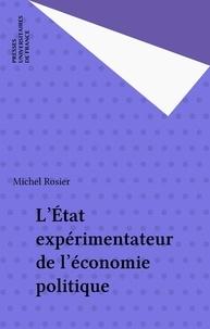 Michel Rosier - L'État expérimentateur.